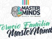 Torneio Família MasterMinds 8
