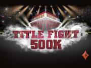 Title Fight 500K do partypoker