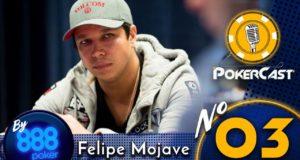 Pokercast by 888poker #03 - Felipe Mojave