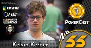 Kelvin Kerber - Pokercast 55