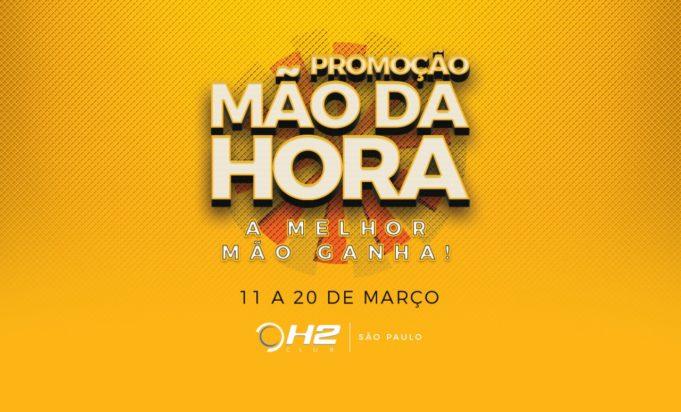 Promoção Mão da Hora do H2 Club São Paulo