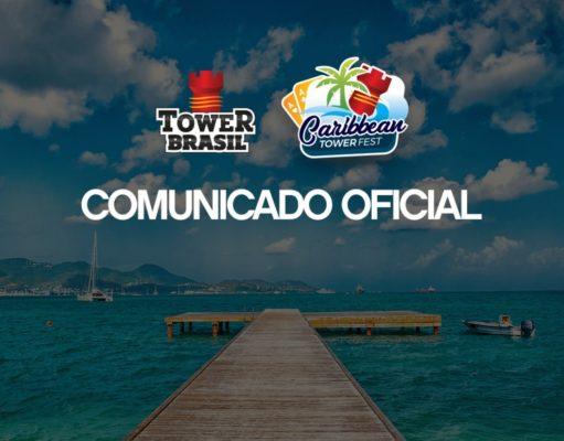 Comunicado oficial - Caribbean Tower Fest - Tower Brasil