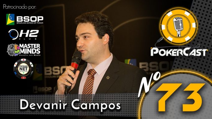 Devanir Campos no 73º Pokercast