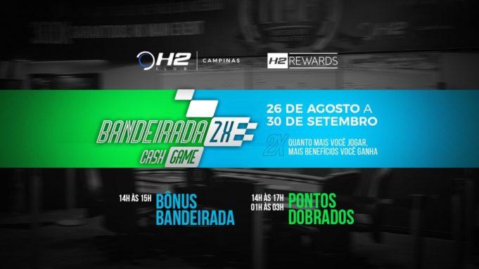 Bandeirada 2x Cash Game - H2 Club Campinas