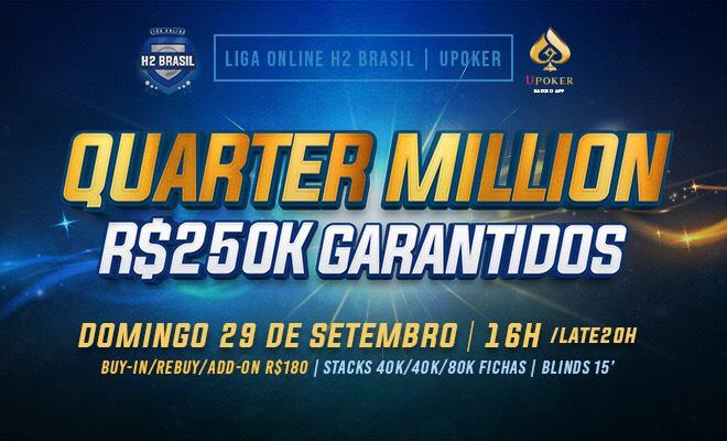 Quarter Million da Liga Online H2 Brasil