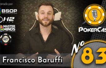 Francisco Baruffi no 83º programa do Pokercast