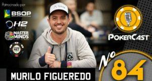 Murilo Figueredo - Pokercast 84