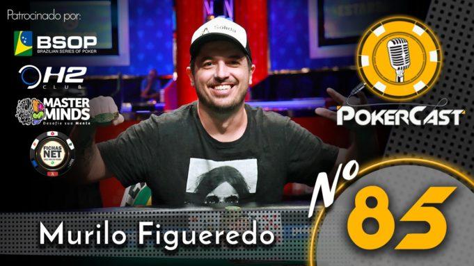 Murilo Figueredo no Pokercast 85