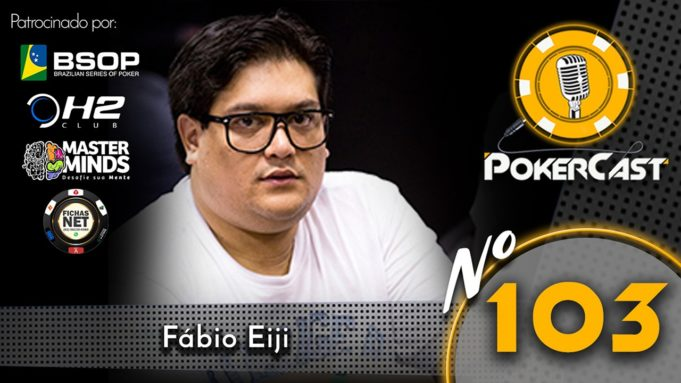 Fábio Eiji - Pokercast 103