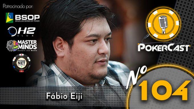 Fábio Eiji - Pokercast 104