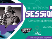 SuperPoker Session - Marcos Epaminondas