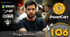 Thiago Decano no Pokercast 106