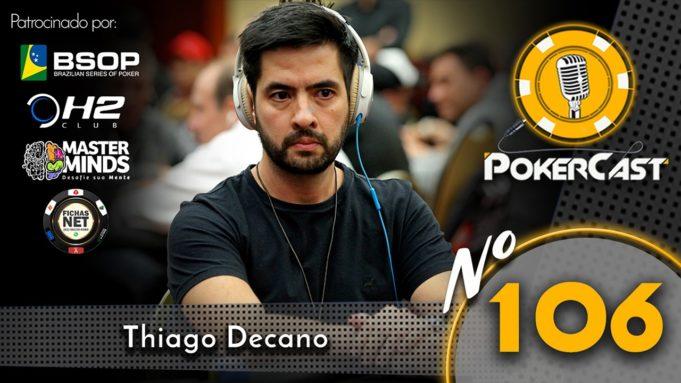 Thiago Decano no Pokercast 106