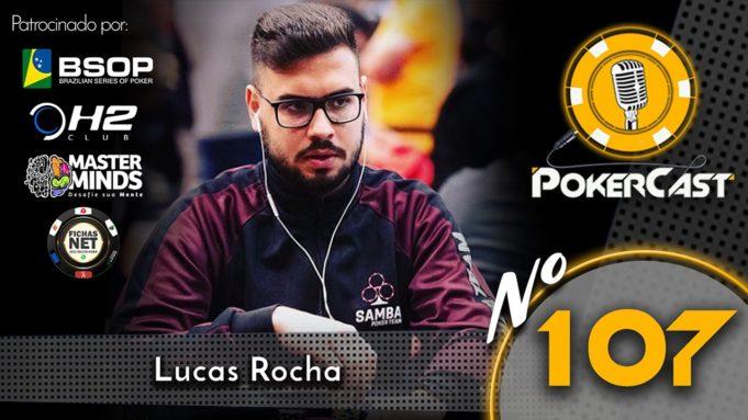 Lucas Rocha - Pokercast 107