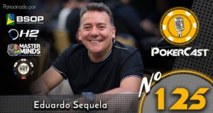 Eduardo Sequela - Pokercast 125
