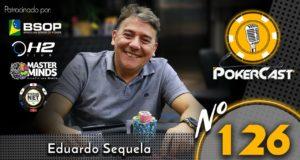 Eduardo Sequela - Pokercast 126