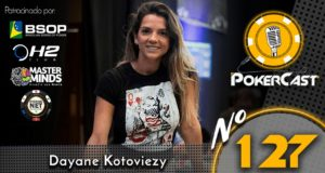 Daiane Kotoviey - Pokercast 127