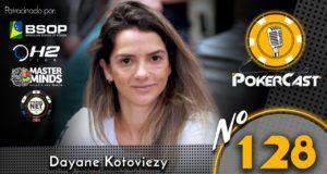 Dayane Kotoviezy - Pokercast 128