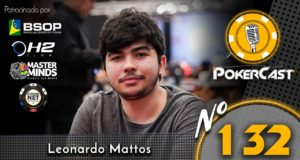Leonardo Mattos fala tudo sobre sua carreira no episódio número 132 do Pokercast