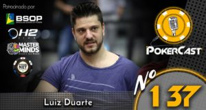 Luiz Duarte é o convidado do 137º episódio do Pokercast