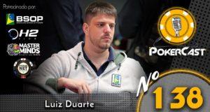 Luiz Duarte é o convidado do 138º episódio do Pokercast