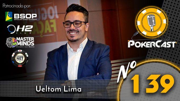 Ueltom Lima é o do 139º episódio do Pokercast