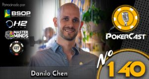 Danilo Chen é o convidado do 140º episódio do Pokercast