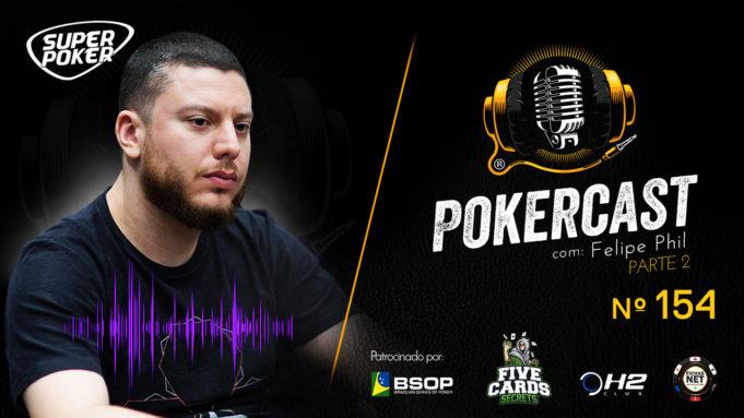 Felipe Phil está no 154º episódio do Pokercast