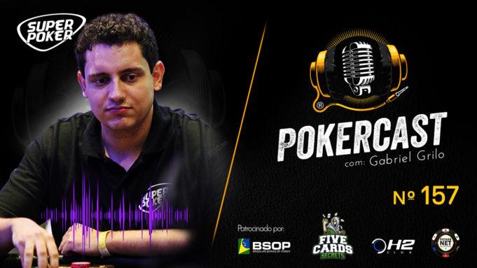 Gabriel Grilo é o convidado do episódio 157 do Pokercast