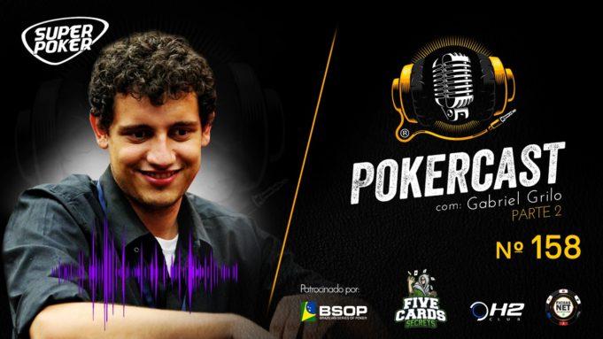 Gabriel Grilo é o convidado do 158º episódio do Pokercast