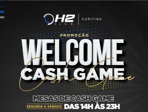 Welcome Cash Game é a novidade do H2 Club Curitiba