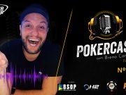 Breno Campelo é o convidado do 174º episódio do Pokercast