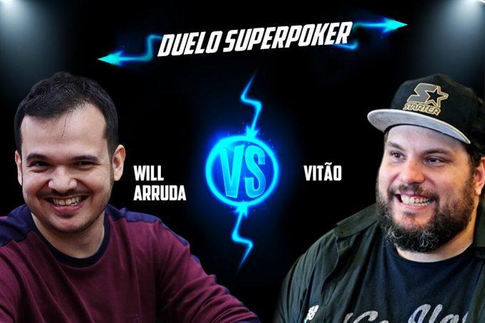 Will Arruda enfrentará Vitão no Duelo SuperPoker