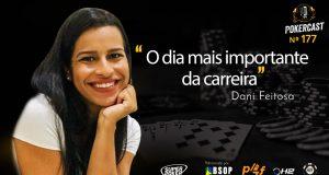 Dani Feitosa contou sobre um dia crucial para a carreira no Pokercast