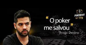 Thiago Decano falou sobre o poker como salvação no Pokercast 179