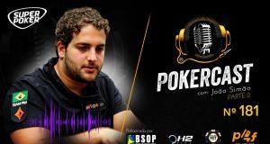 João Simão volta ao Pokercast no episódio 181